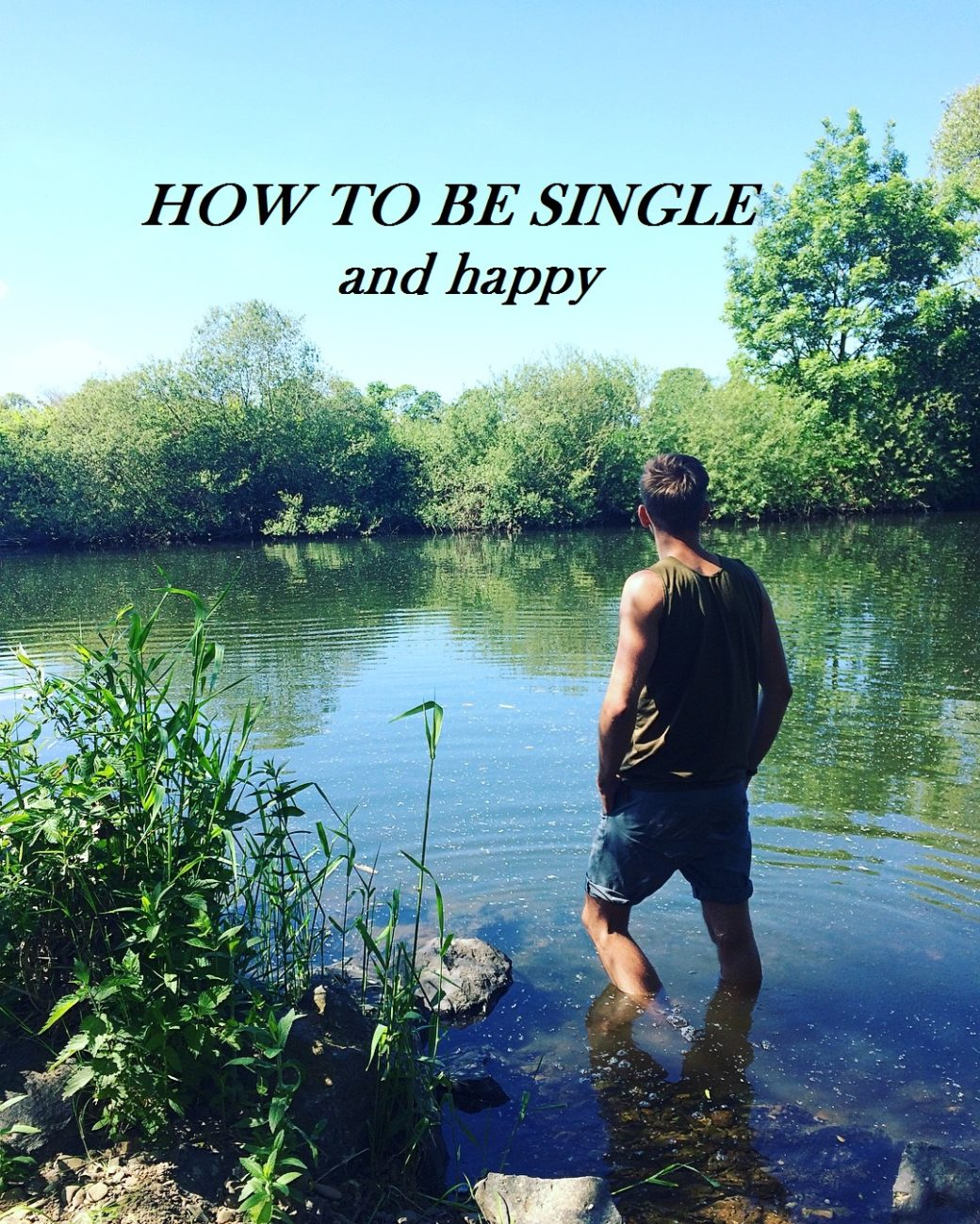 How To Be Single We Often Act Like Being Single Is One Of The Hardest  Penalties
